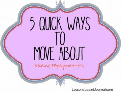 Play Matters 5 Quick Ways to Move About (1)