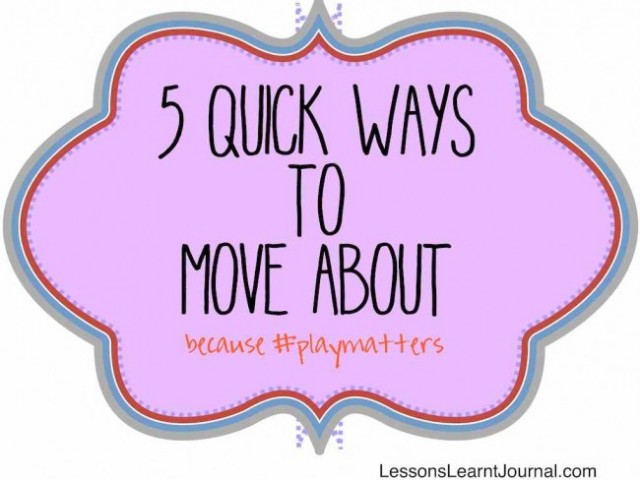 Play Matters: 5 quick ways to move about in tiny spaces